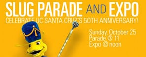 slug parade and expo celebrate u c santa cruz's 50th anniversary sunday october 25th parade at 11 expo at noon parade slug