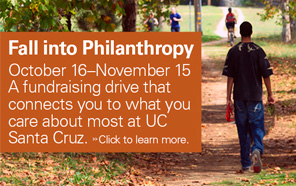 Fall into philanthropy giving campaign at UC Santa Cruz.